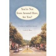 You're Not from Around Here, are You? by Louise A. Blum
