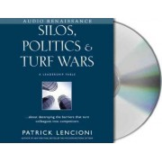 Silos, Politics and Turf Wars by Patrick Lencioni