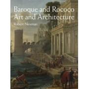 Baroque & Rococo Art & Architecture by Robert Neuman