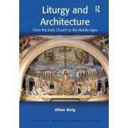 Liturgy and Architecture by Dr. Allan Doig