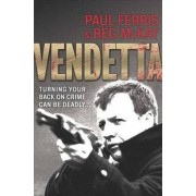 Vendetta: Turning Your Back on Crime Can be Deadly... by Paul Ferris