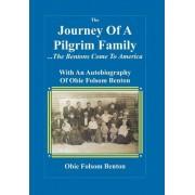 Journey of a Pilgrim Family - The Bentons Come to America by Obie Folsom Benton