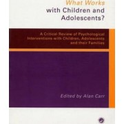 What Works with Children and Adolescents? by Alan Carr