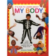 It's Fun to Learn about My Body: A Busy Picture Book Full of Fabulous Facts and Things to Do!