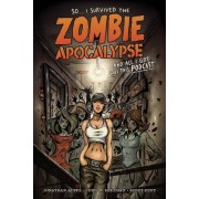 So...i Survived The Zombie Apocalypse And All I Got Was This Podcast by Rich Bonk