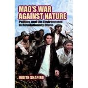 Mao's War against Nature by Judith Shapiro