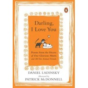 Darling, I Love You!: Poems from the Hearts of Our Glorious Mutts
