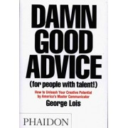 Damn Good Advice (for People With Talent!) by George Lois
