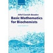 Basic Mathematics for Biochemists by Athel Cornish-Bowden