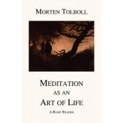 Meditation as an Art of Life by Morten Tolboll
