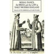 Moral Panics, the Media and the Law in Early Modern England by David Lemmings