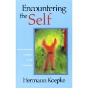 Encountering the Self by Hermann Koepke