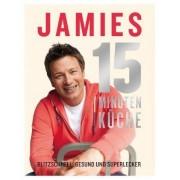 Jamies 15-Minuten-Küche by Jamie Oliver