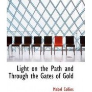 Light on the Path and Through the Gates of Gold by Mabel Collins