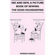 See and Sew, A Picture Book of Sewing - The Good Housekeeping by Mariska Karasz