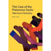 The Case of the Poisonous Socks by Professor William H. Brock