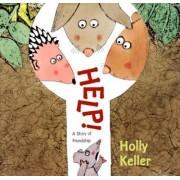 Help! by Holly Keller