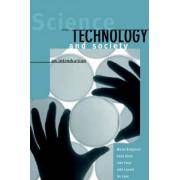 Science, Technology and Society by Martin Bridgstock