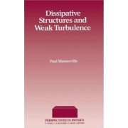 Dissipative Structures and Weak Turbulence by Paul Manneville