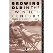 Growing Old in the Twentieth Century by Margot Jefferys