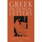 Greek Fictional Letters by Professor of Classics C D N Costa