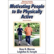 Motivating People to be Physically Active by Bess Marcus