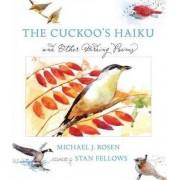 The Cuckoo's Haiku by Michael J Rosen