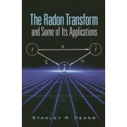 The Radon Transform and Some of Its Applications by Stanley R. Deans