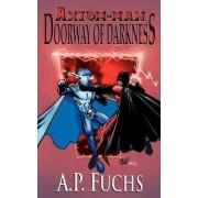 Doorway of Darkness [Axiom-man Saga, Book 2] by A.P. Fuchs