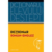 Dictionar roman-englez. Dictionarul elevului destept
