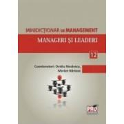 Minidictionar De Management 12 Manageri Si Leaderi - Ovidiu Nicolescu