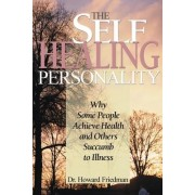The Self-Healing Personality by Professor of Psychology Howard S Friedman