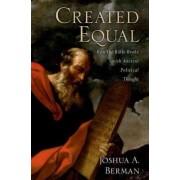 Created Equal by Joshua A. Berman