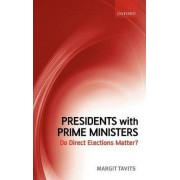 Presidents with Prime Ministers by Margit Tavits