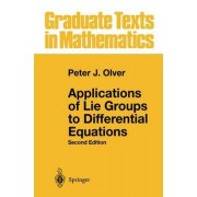 Applications of Lie Groups to Differential Equations by Peter J. Olver