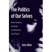 The Politics of Our Selves by Amy Allen