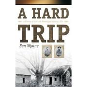 A Hard Trip by Ben Wynne