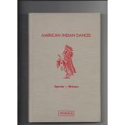 American Indian Dances: Steps Rhythms Costumes And Interpretation