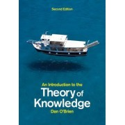 An Introduction to the Theory of Knowledge 2E by Dan O'Brien