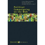 Political Campaigning on the Web by Sigrid Baringhorst