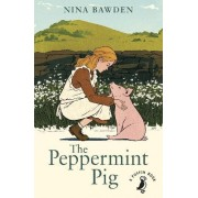The Peppermint Pig by Nina Bawden