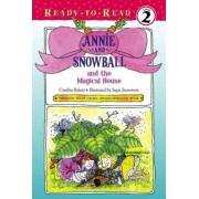 Annie and Snowball and the Magical House by Cynthia Rylant