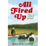 All Fired Up by Malcolm Castle