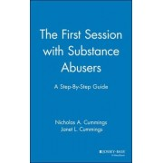 The First Session with Substance Abusers by Nicholas Cummings