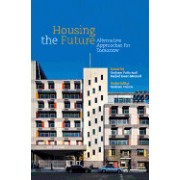 Housing the Future: Alternative Approaches for Tomorrow