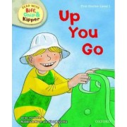Oxford Reading Tree Read with Biff, Chip, and Kipper: First Stories: Level 1: Up You Go by Roderick Hunt