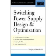 Switching Power Supply Design and Optimization by S. Maniktala
