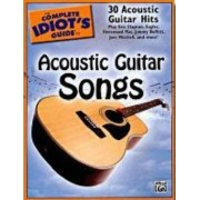 The Complete Idiot's Guide to Acoustic Guitar Songs by Alfred Publishing