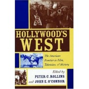 Hollywood's West: The American Frontier in Film, Television, and History (Film & History)
