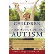 Children with High-Functioning Autism by Claire Hughes-Lynch
